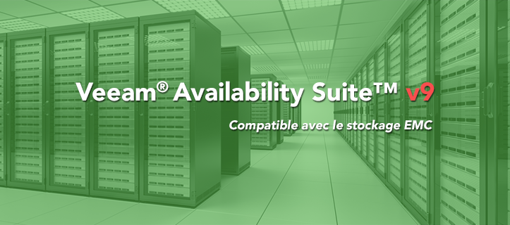 Veeam Availability Suite v9 sera compatible avec EMC